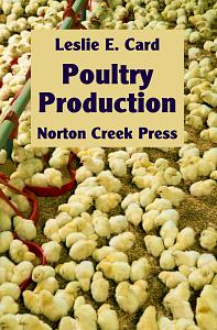 Leslie E Card, Poultry Breeding and Management. Norton Creek Press